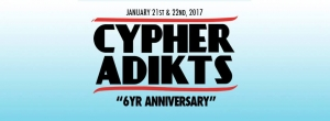 Cypher Adikts 6th Year Anniversary 2017