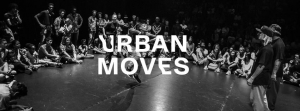 Urban Moves Streetdance Festival 2017