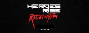 Heroes Rise: Redemption 2017