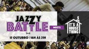 Jazzy Battle meets It's a House Thing