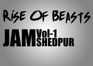 Rise of Beasts JAM Jamshedpur 1