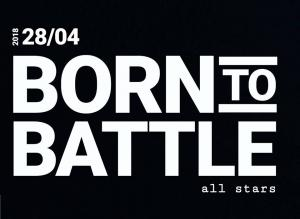 Born To Battle All Stars 2018