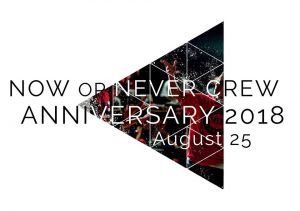 Now Or Never Crew Anniversary 2018