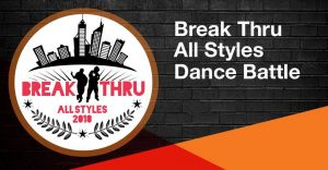Break Thru All Styles Dance Battle 2018