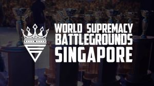 World Supremacy Battlegrounds Singapore 2018