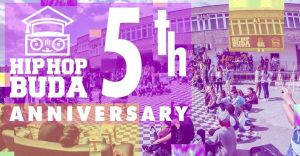 Hip Hop Buda 5th Anniversary Celebration Jam 2018