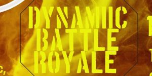 Annual Dynamiic Battle Royale 2