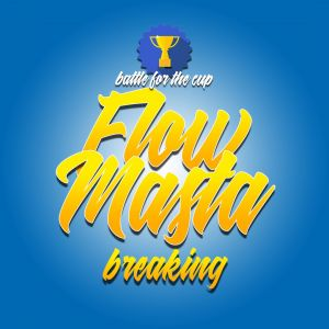 FLOW MASTA BREAKING 2018