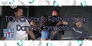 TOK Chicago Festival Kpop Dance Competition 2019
