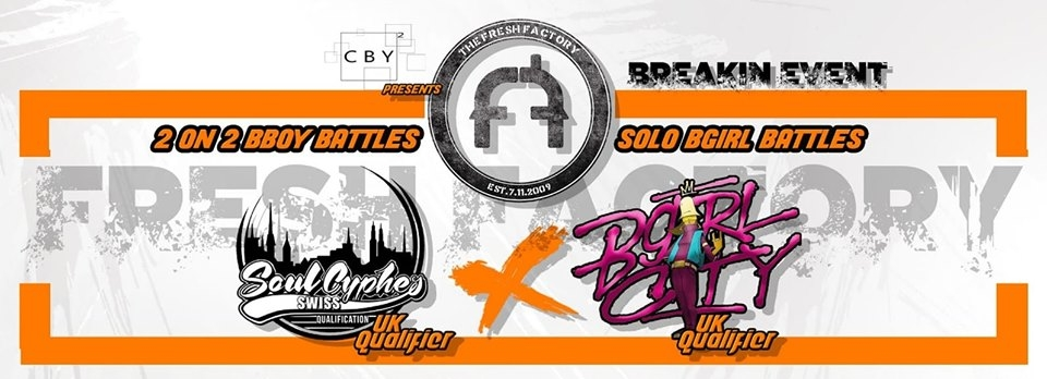 Fresh Factory UK / Soul Cypher & Bgirl city Qualifier 2019 poster