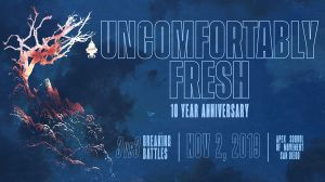 Uncomfortably Fresh | 10 Year Anniversary 2019