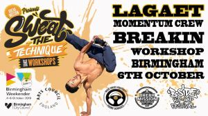 Sweat The Technique B-boy Lagaet Workshop 2019